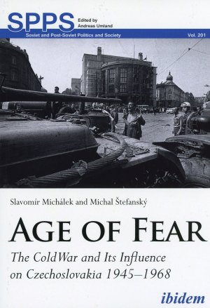 MICHÁLEK, Slavomír - ŠTEFANSKÝ, Michal: Age of Fear : The Cold War and its Influence on Czechoslovakia 1945-1968.